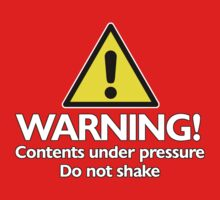 Warning! contents under pressure... do not shake Kids Clothes