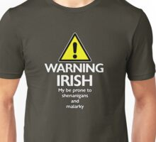 Warning Irish prone to shenanigans and malarky Unisex T-Shirt