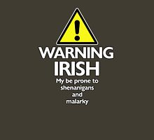 Warning Irish prone to shenanigans and malarky T-Shirt