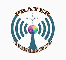 PRAYER THE WORLDS WIRELESS CONNECTION- VARIOUS APPAREL-PILLOWS,TOTE BAGS,SCARF,JOURNAL,CUPS,MUGS,TRAVEL MUGS,TEE SHIRTS-ECT.. Unisex T-Shirt
