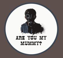 Are you my mummy ? by SallySparrowFTW