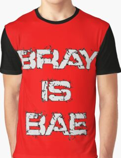 'Bray Is Bae' Design Graphic T-Shirt