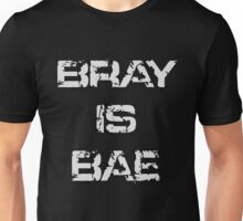 'Bray Is Bae' Design Unisex T-Shirt