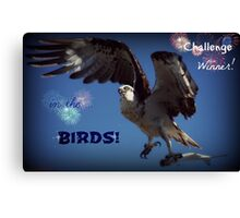 Banner - Challenge Winner - The birds Canvas Print