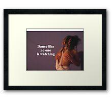 Sayings 'Dance like noone is watching' Framed Print