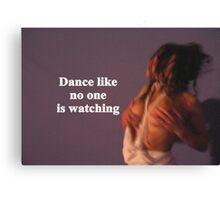 Sayings 'Dance like noone is watching' Canvas Print
