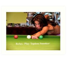 Sayings 'Relax, Play Topless Snooker' Art Print