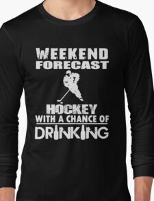 HOCKEY WITH A CHANCE OF DRINKING Long Sleeve T-Shirt