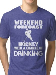 HOCKEY WITH A CHANCE OF DRINKING Tri-blend T-Shirt