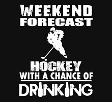 HOCKEY WITH A CHANCE OF DRINKING Unisex T-Shirt
