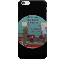 We've eaten your bunny iPhone Case/Skin