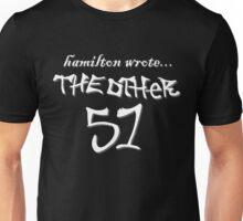 Hamilton wrote... the other 51 - white text Unisex T-Shirt