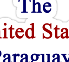 My Second Country Is The United States But Paraguay Will Always Be The First  Sticker