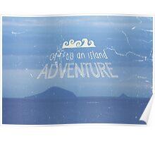 Off To An Island Adventure Blue Coast Dawn Poster