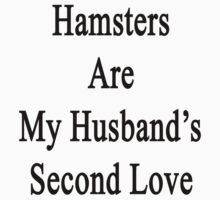 Hamsters Are My Husband's Second Love by supernova23