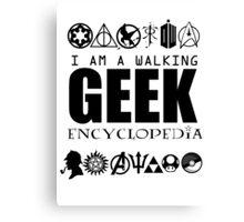 I'm a walking GEEK Encyclopedia Canvas Print