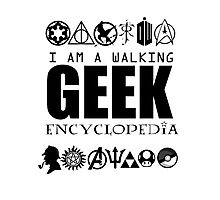 I'm a walking GEEK Encyclopedia Photographic Print