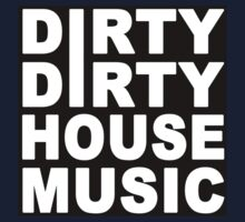 Dirty Dirty House Music by Musicfreak