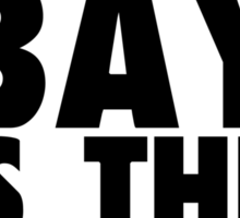 The Bay is The Area Block Tee Sticker