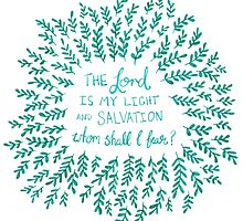 Christian Lord Light Salvation Whom Shall I Fear  by rubyandpearl