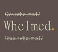 Whelmed. by ScottKoeneman