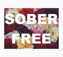 SOBER FREE by FireEscapeKid