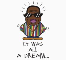 Notorious BIG it was all a dream by HWFLOSS