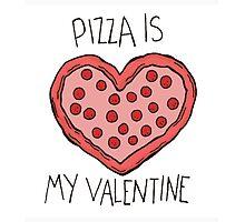 Pizza Is My Valentine - #Valentines #VDay #Love #Pizza Photographic Print