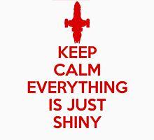 Keep Calm - Shiny Unisex T-Shirt