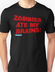 Zombies Ate My Brains T-Shirt