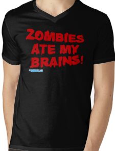Zombies Ate My Brains Mens V-Neck T-Shirt