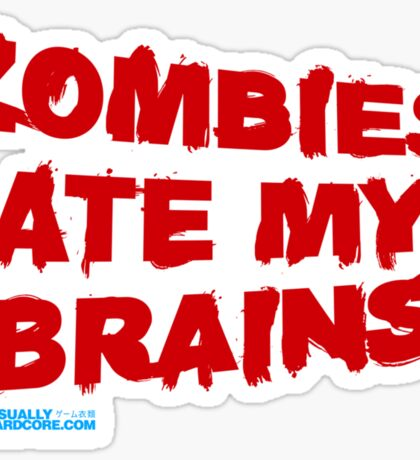 Zombies Ate My Brains Sticker