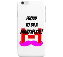 Proud to be a Markiplite! iPhone Case/Skin
