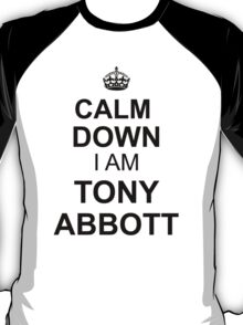 Calm Down I'am Tonny Abbott T-Shirt