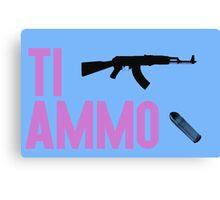 Ti ammo Canvas Print
