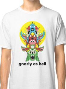 Gnarly As Hell | The Totem Classic T-Shirt
