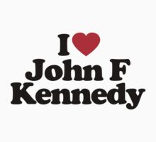 I Love John F Kennedy by iheart
