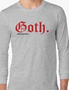 Goth. Long Sleeve T-Shirt