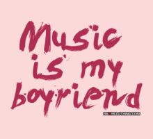 Music Is My Boyfriend by rawrclothing