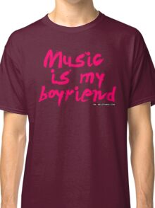 Music Is My Boyfriend Classic T-Shirt