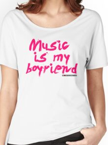 Music Is My Boyfriend Women's Relaxed Fit T-Shirt