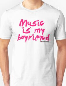 Music Is My Boyfriend Unisex T-Shirt