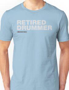 Retired Drummer Unisex T-Shirt