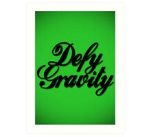 Defy Gravity - Wicked Reference Art Print