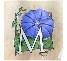 M is for Morning Glory - full image shirt Poster