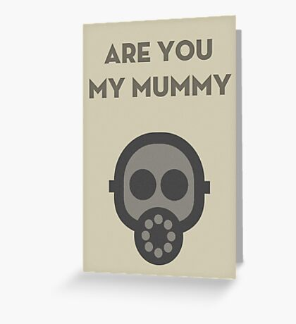 Are you my Mummy Greeting Card