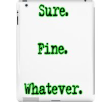 sure. fine. whatever. iPad Case/Skin