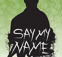 Say My Name - Heisenberg (Silhouette version) by DesignLawrence