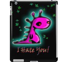 I Hate You  iPad Case/Skin