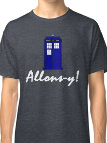 """""""Allons-y!"""" Classic T-Shirt"""